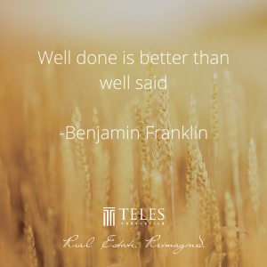 Well done is better than well said-Benjamin Franklin